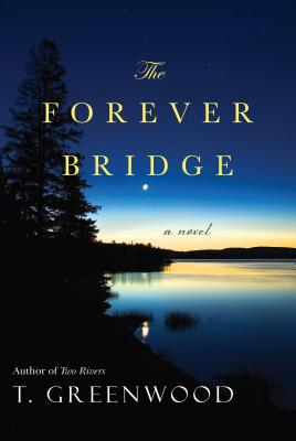 The Forever Bridge By Greenwood, T.
